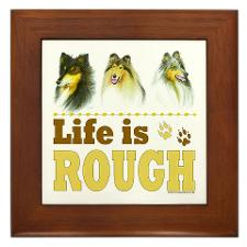 life_is_rough_collie_framed_tile